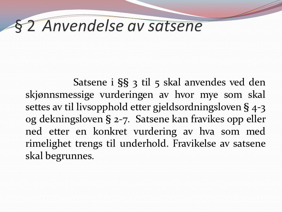 § 2 Anvendelse av satsene