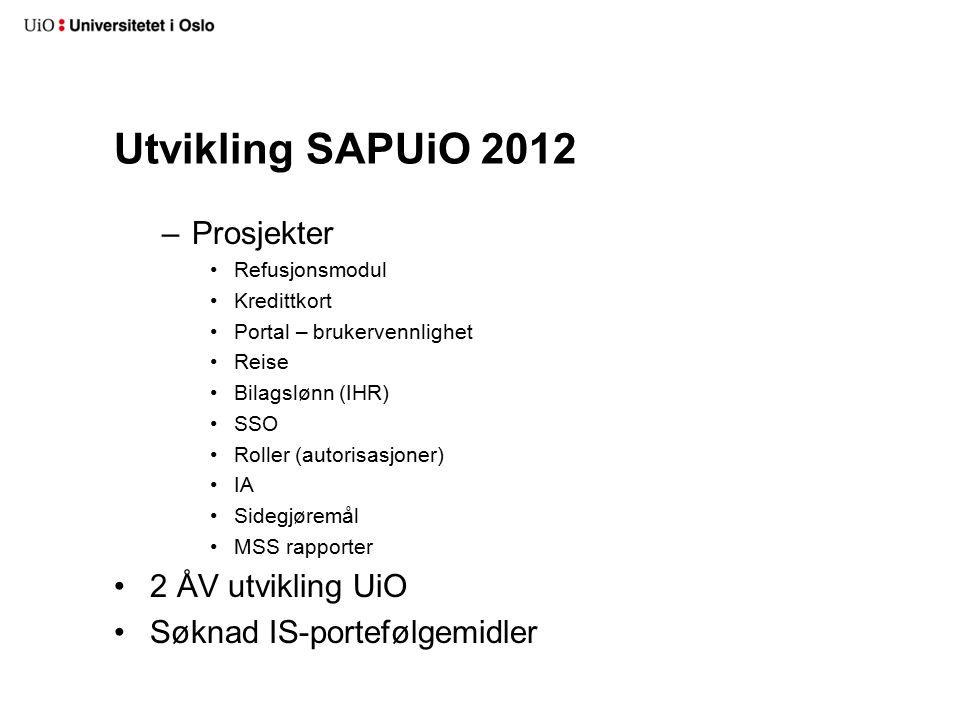 Utvikling SAPUiO 2012 Prosjekter 2 ÅV utvikling UiO