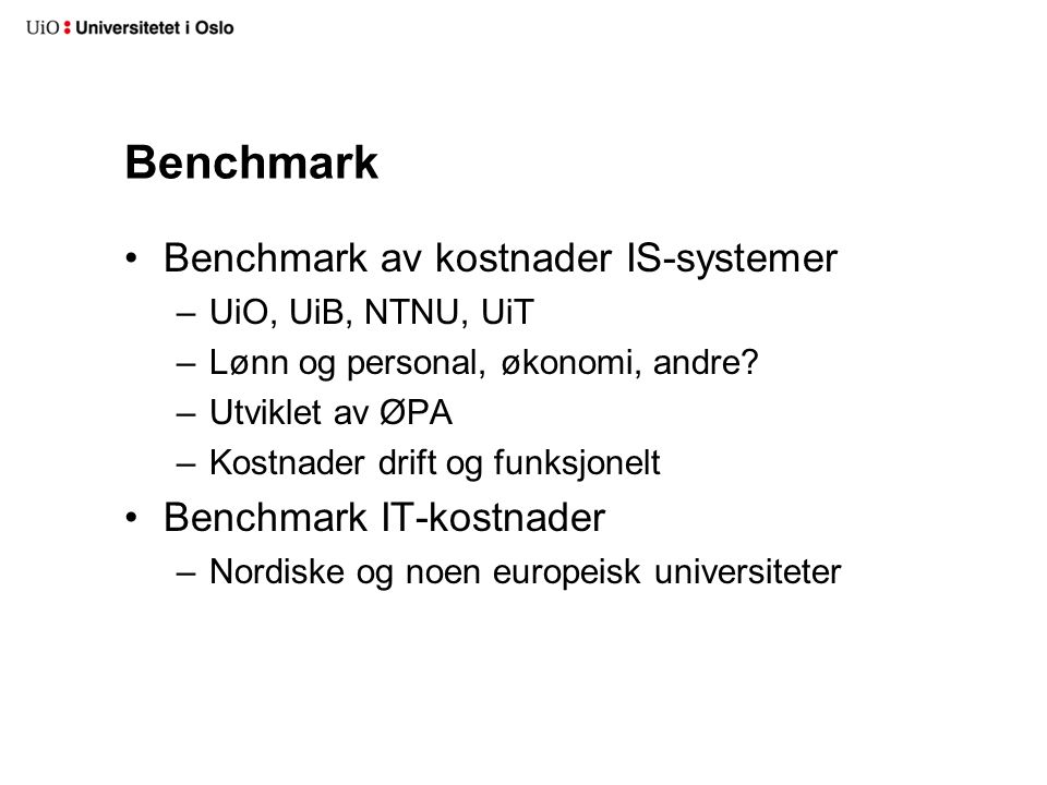 Benchmark Benchmark av kostnader IS-systemer Benchmark IT-kostnader
