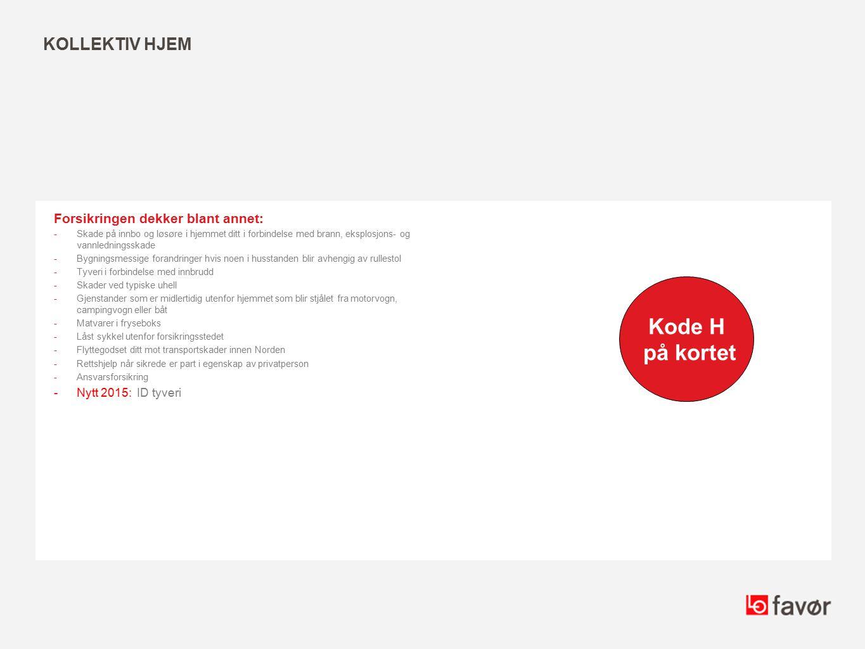 Kode H på kortet Kollektiv Hjem Forsikringen dekker blant annet: