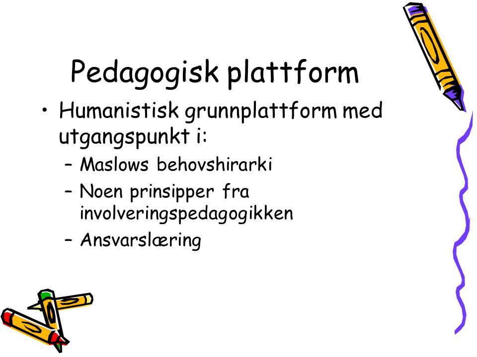 Pedagogisk plattform Humanistisk grunnplattform med utgangspunkt i: