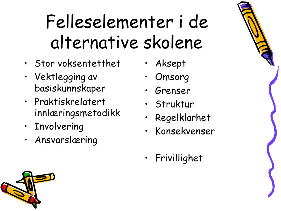 Felleselementer i de alternative skolene