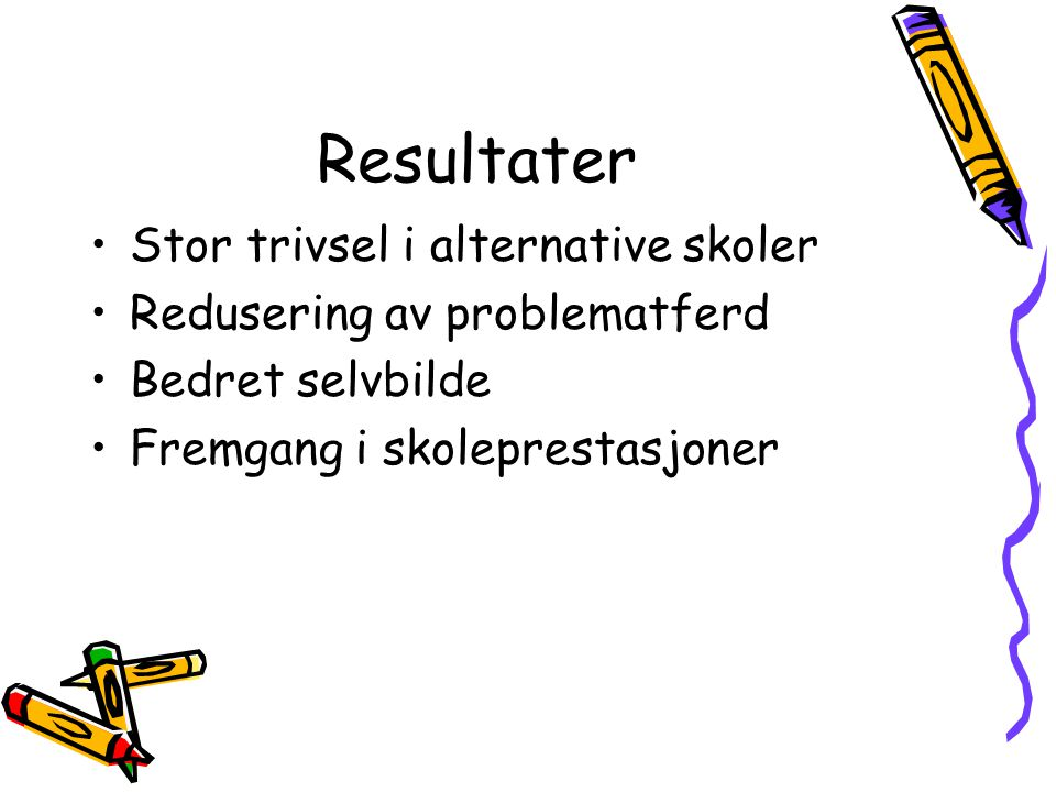 Resultater Stor trivsel i alternative skoler