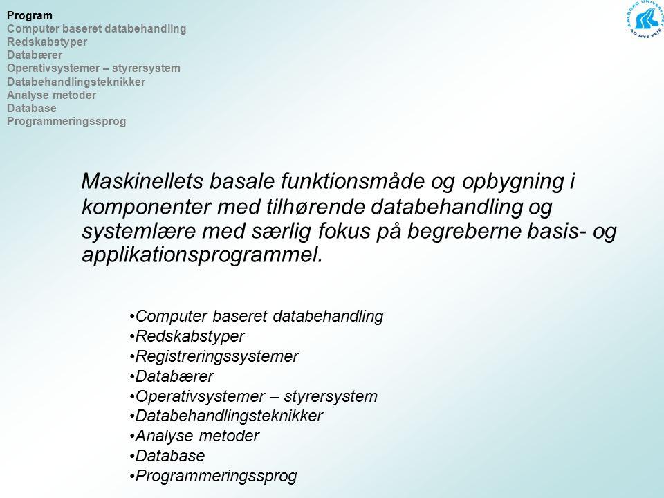 Program Computer baseret databehandling. Redskabstyper. Databærer. Operativsystemer – styrersystem.