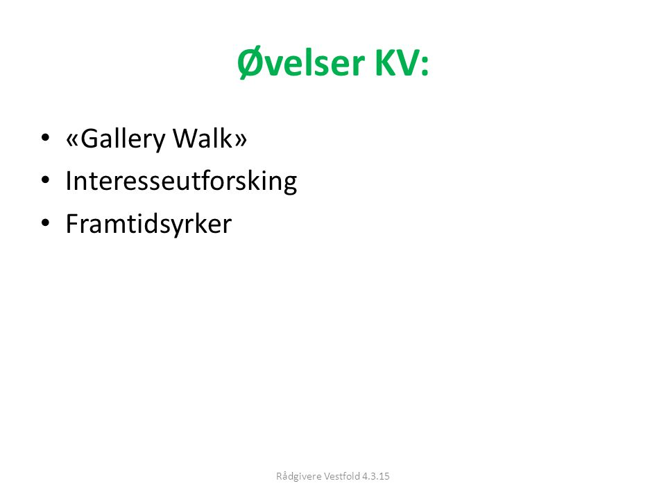 Øvelser KV: «Gallery Walk» Interesseutforsking Framtidsyrker