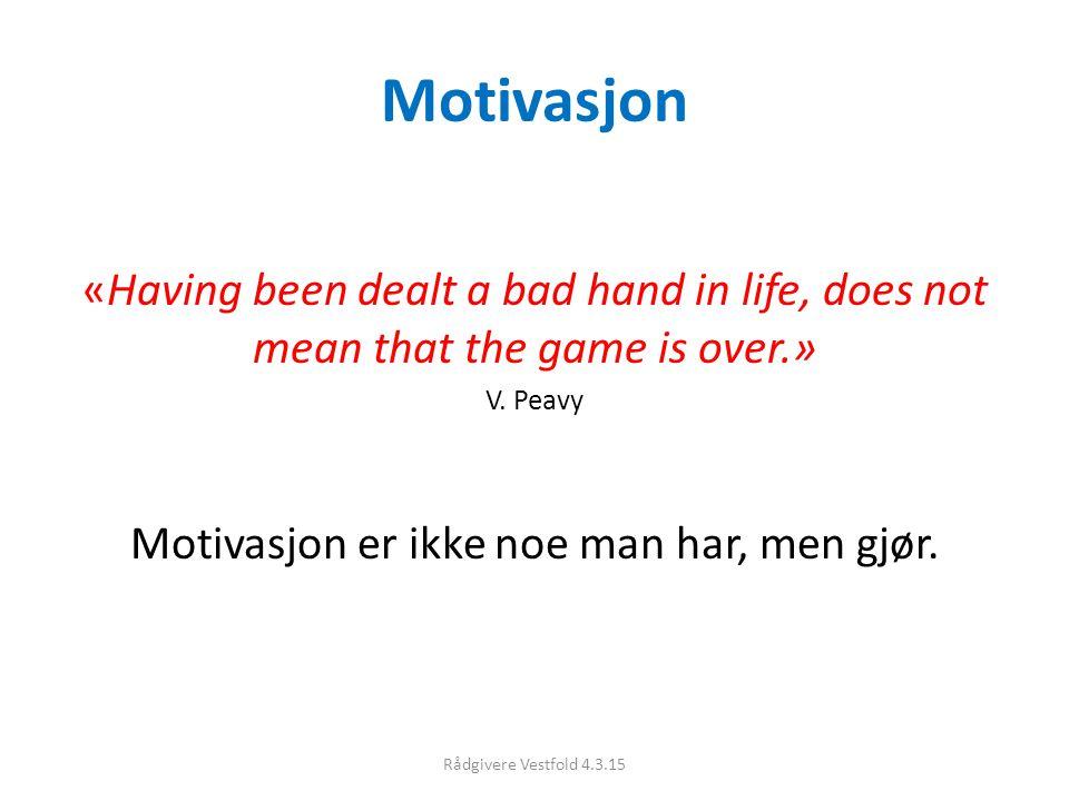 Motivasjon er ikke noe man har, men gjør.