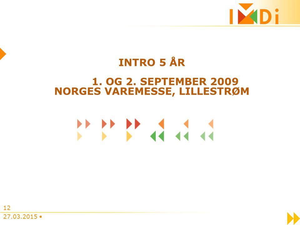 INTRO 5 ÅR 1. OG 2. SEPTEMBER 2009 NORGES VAREMESSE, LILLESTRØM