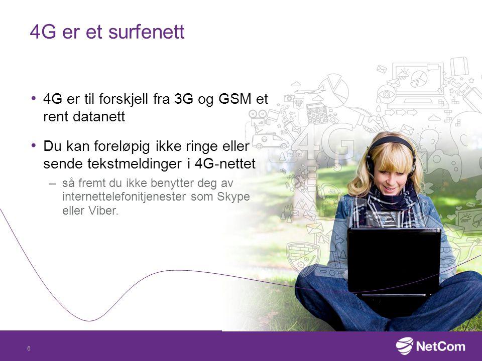 4G er et surfenett 4G er til forskjell fra 3G og GSM et rent datanett
