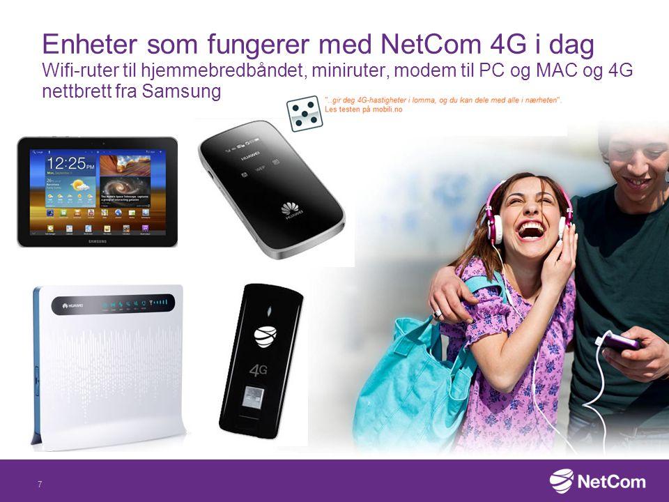 08 April 2017 Enheter som fungerer med NetCom 4G i dag Wifi-ruter til hjemmebredbåndet, miniruter, modem til PC og MAC og 4G nettbrett fra Samsung.