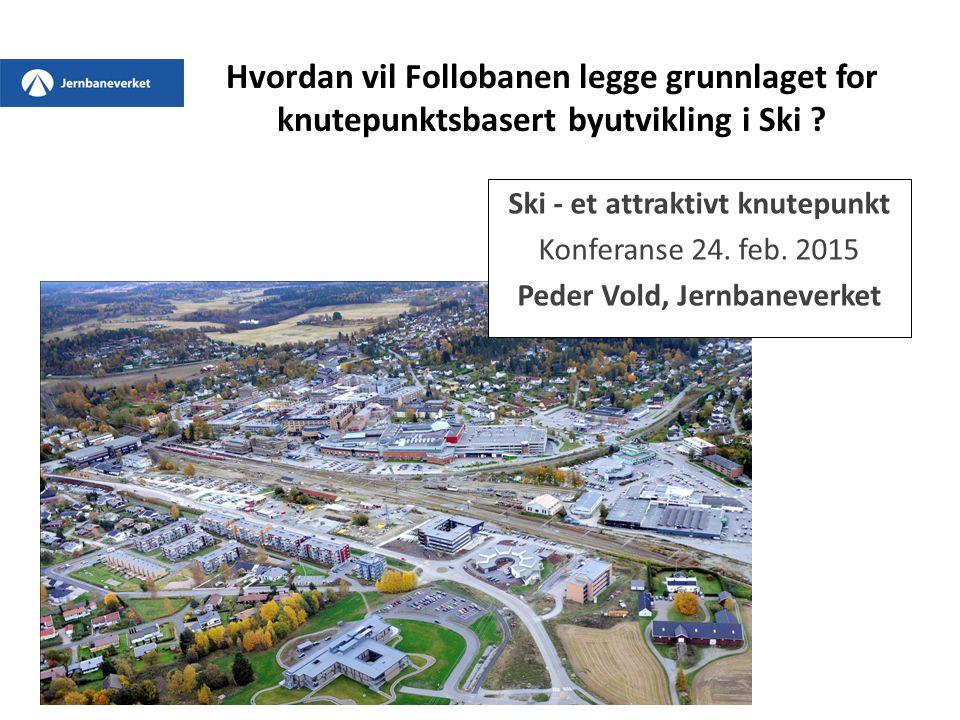 Ski - et attraktivt knutepunkt Peder Vold, Jernbaneverket