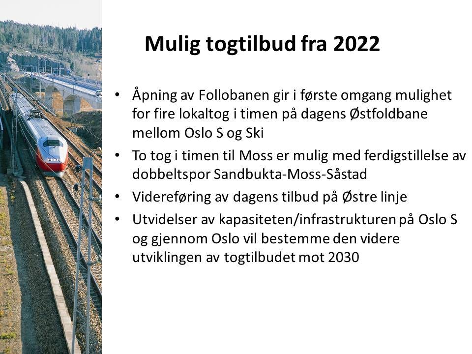 Mulig togtilbud fra 2022 Åpning av Follobanen gir i første omgang mulighet for fire lokaltog i timen på dagens Østfoldbane mellom Oslo S og Ski.