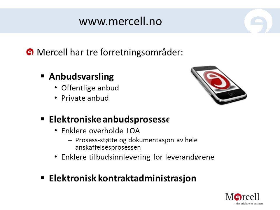 www.mercell.no Mercell har tre forretningsområder: Anbudsvarsling