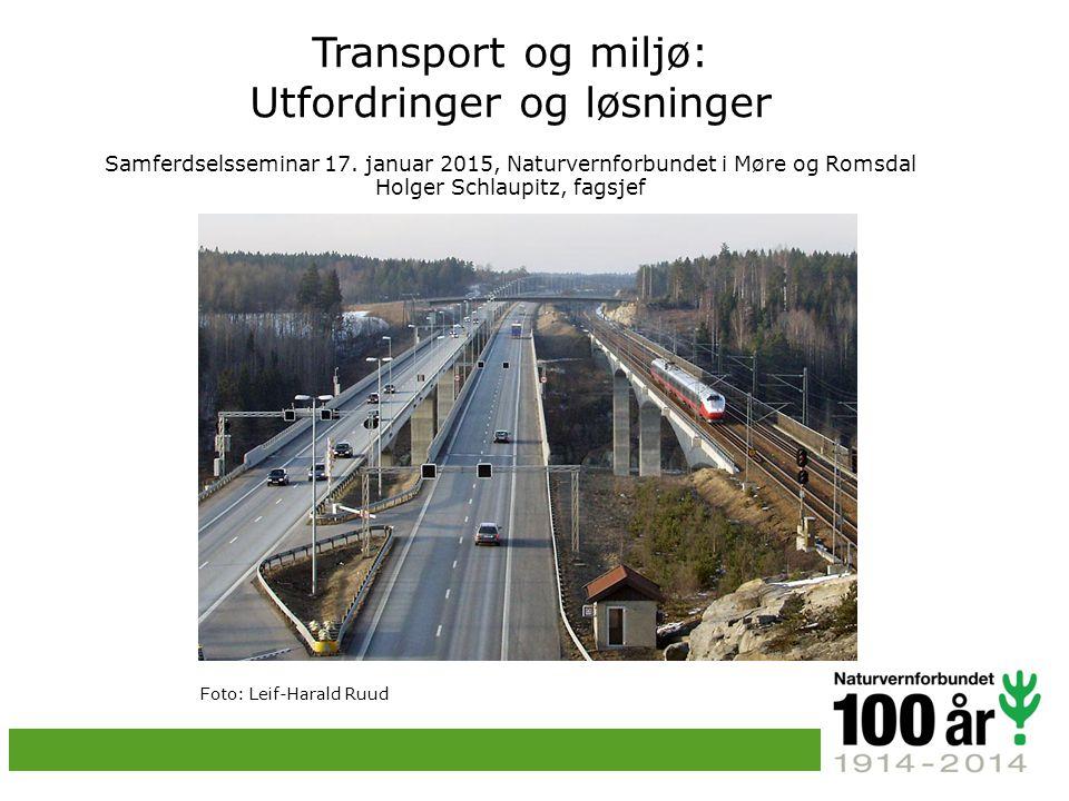 Transport og miljø: Utfordringer og løsninger Samferdselsseminar 17