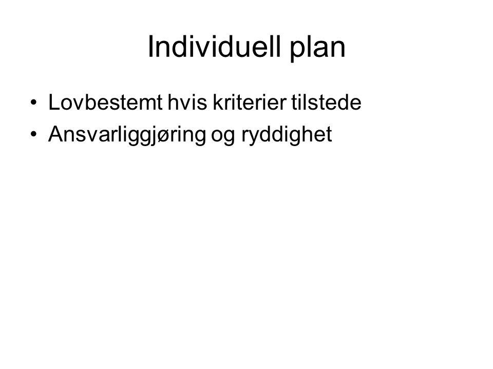 Individuell plan Lovbestemt hvis kriterier tilstede