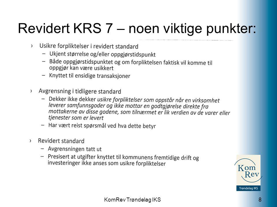 Revidert KRS 7 – noen viktige punkter:
