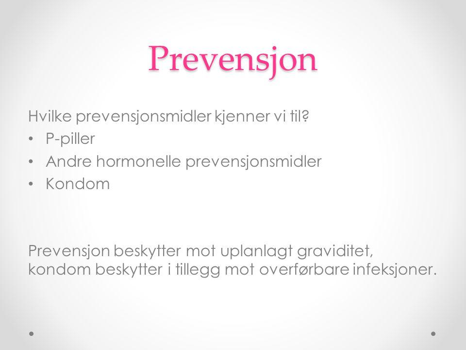 Prevensjon Hvilke prevensjonsmidler kjenner vi til P-piller
