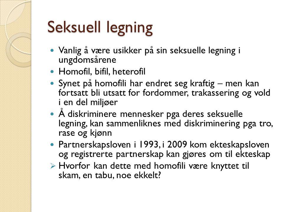 Seksuell legning Vanlig å være usikker på sin seksuelle legning i ungdomsårene. Homofil, bifil, heterofil.