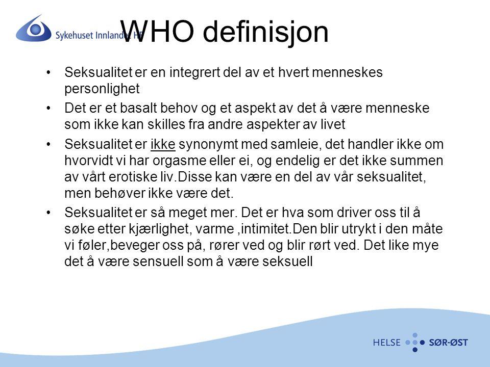 WHO definisjon Seksualitet er en integrert del av et hvert menneskes personlighet.