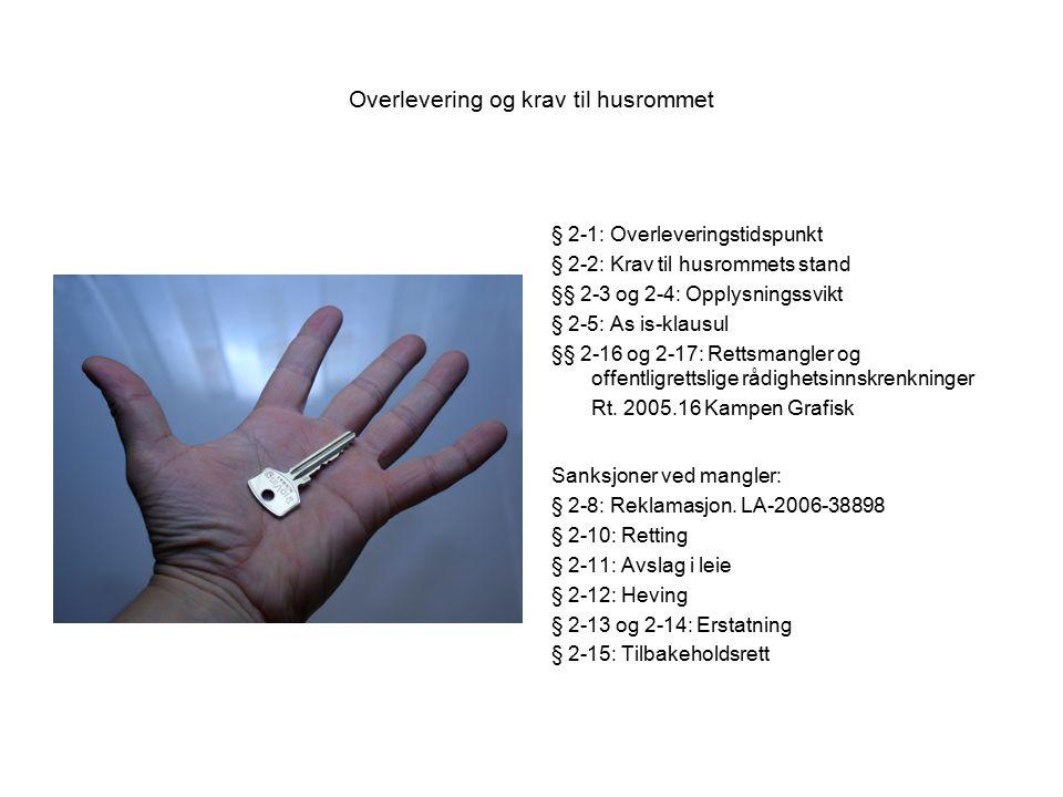 Overlevering og krav til husrommet