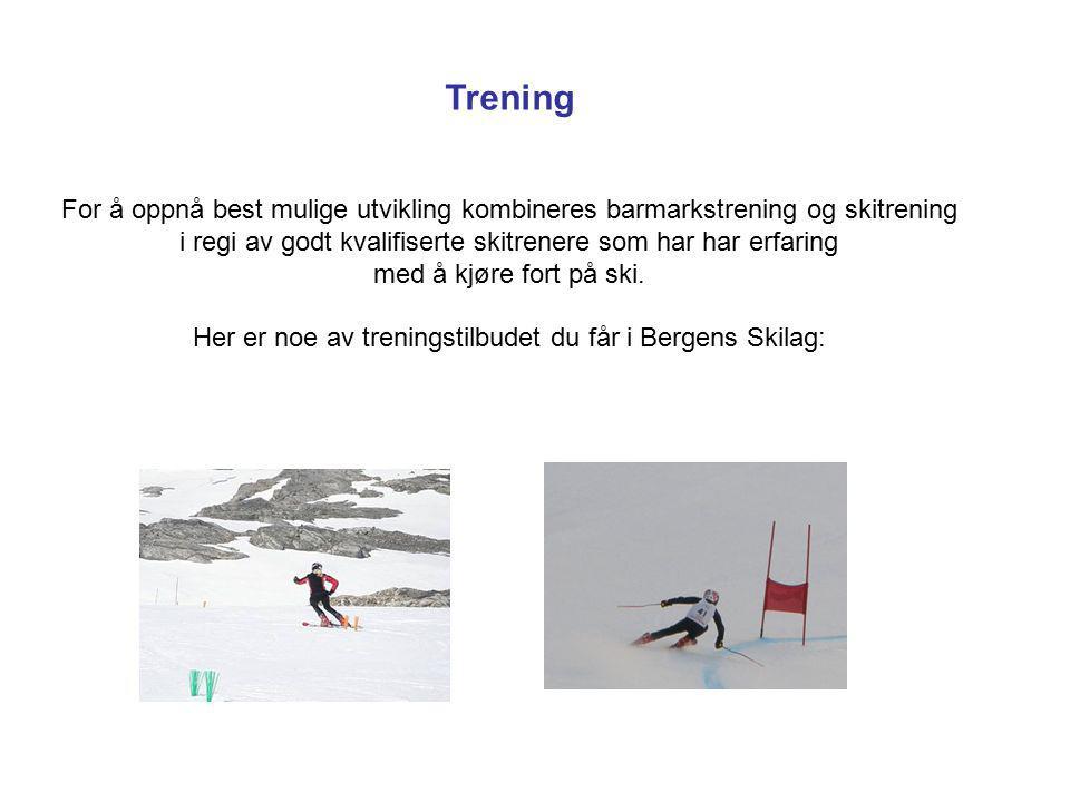 Her er noe av treningstilbudet du får i Bergens Skilag: