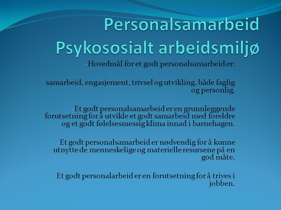 Personalsamarbeid Psykososialt arbeidsmiljø