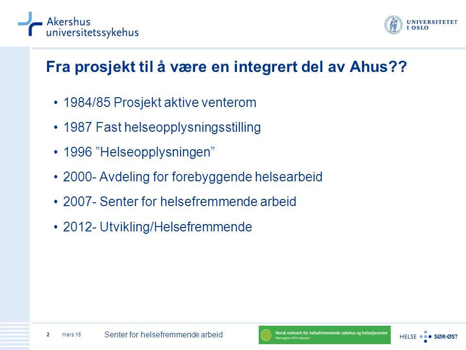 Fra prosjekt til å være en integrert del av Ahus