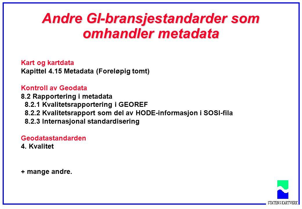 Andre GI-bransjestandarder som omhandler metadata