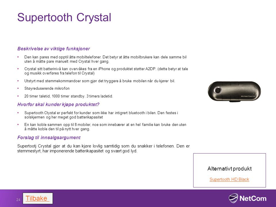 Supertooth Crystal Tilbake Alternativt produkt