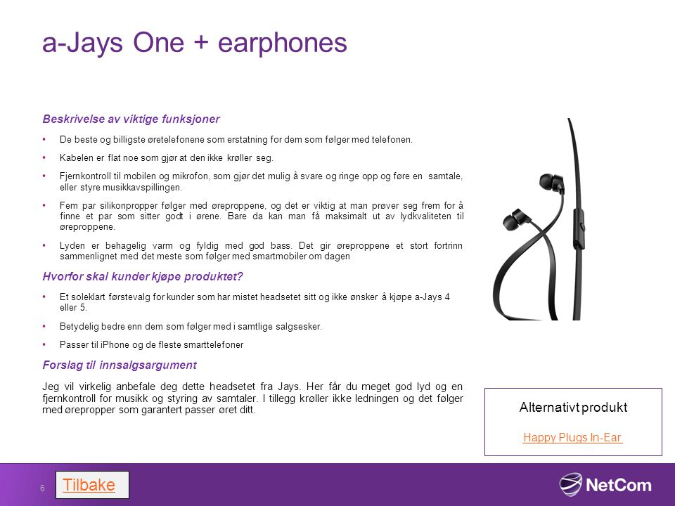 a-Jays One + earphones Tilbake Alternativt produkt
