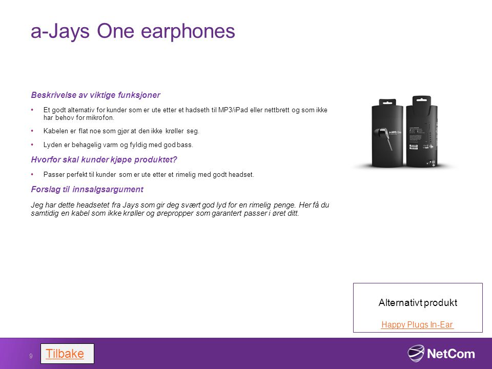 a-Jays One earphones Tilbake Alternativt produkt