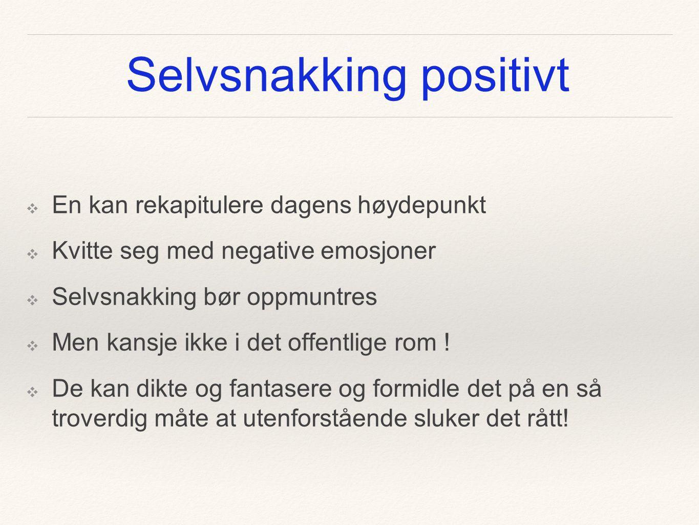 Selvsnakking positivt