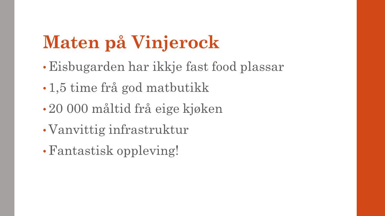 Maten på Vinjerock Eisbugarden har ikkje fast food plassar