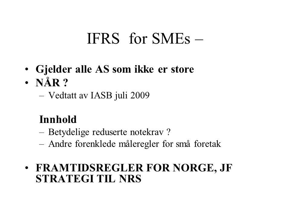 IFRS for SMEs – Gjelder alle AS som ikke er store NÅR Innhold