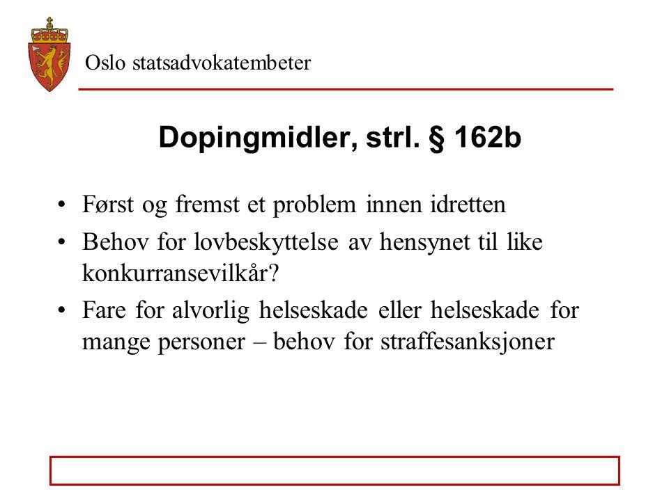 Dopingmidler, strl. § 162b Først og fremst et problem innen idretten