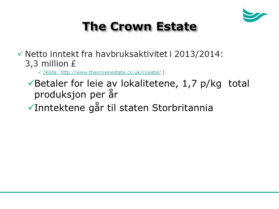 The Crown Estate Netto inntekt fra havbruksaktivitet i 2013/2014: 3,3 million £ (Kilde: http://www.thecrownestate.co.uk/coastal/ )