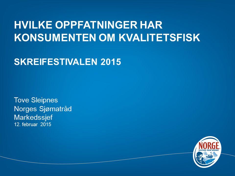 Tove Sleipnes Norges Sjømatråd Markedssjef 12. februar 2015