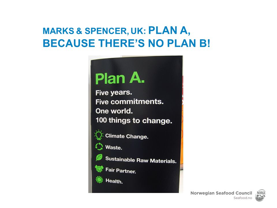 Marks & Spencer, UK: Plan A, because there's no plan B!