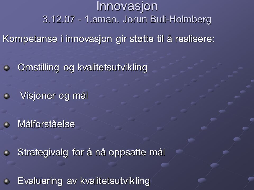 Innovasjon 3.12.07 - 1.aman. Jorun Buli-Holmberg