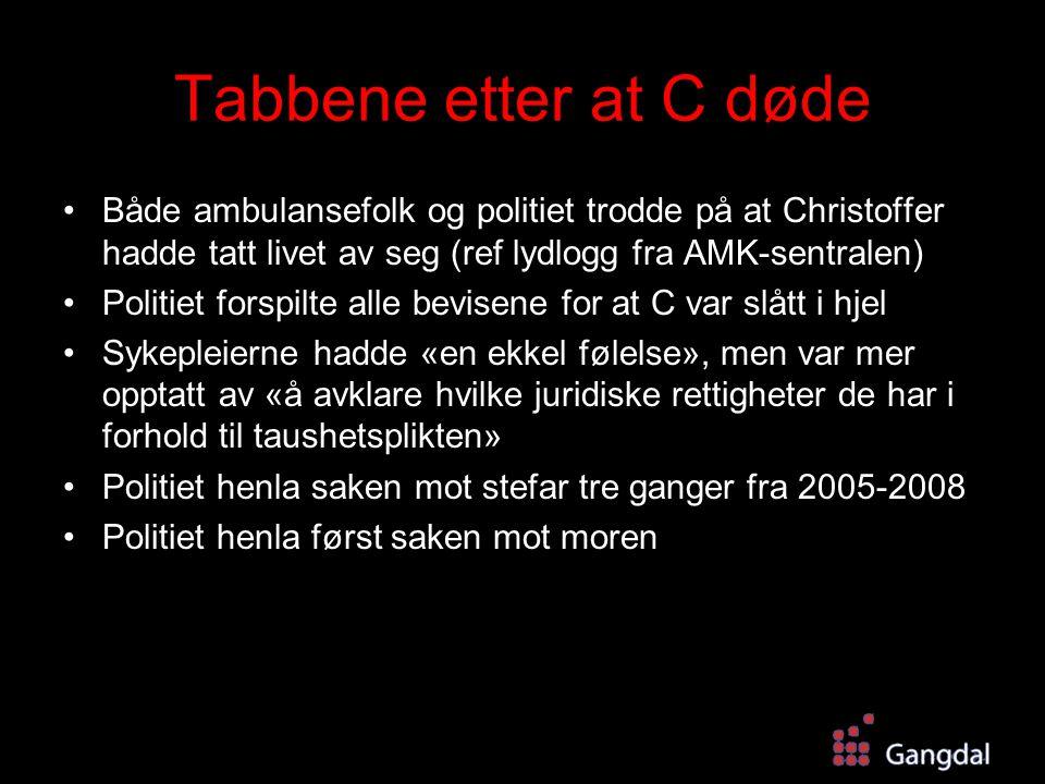 Tabbene etter at C døde Både ambulansefolk og politiet trodde på at Christoffer hadde tatt livet av seg (ref lydlogg fra AMK-sentralen)