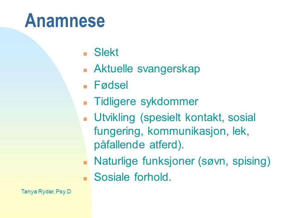 Anamnese Slekt Aktuelle svangerskap Fødsel Tidligere sykdommer