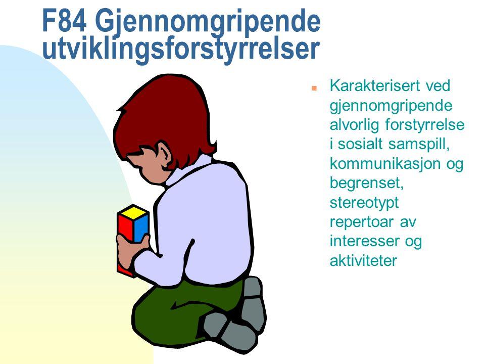 F84 Gjennomgripende utviklingsforstyrrelser