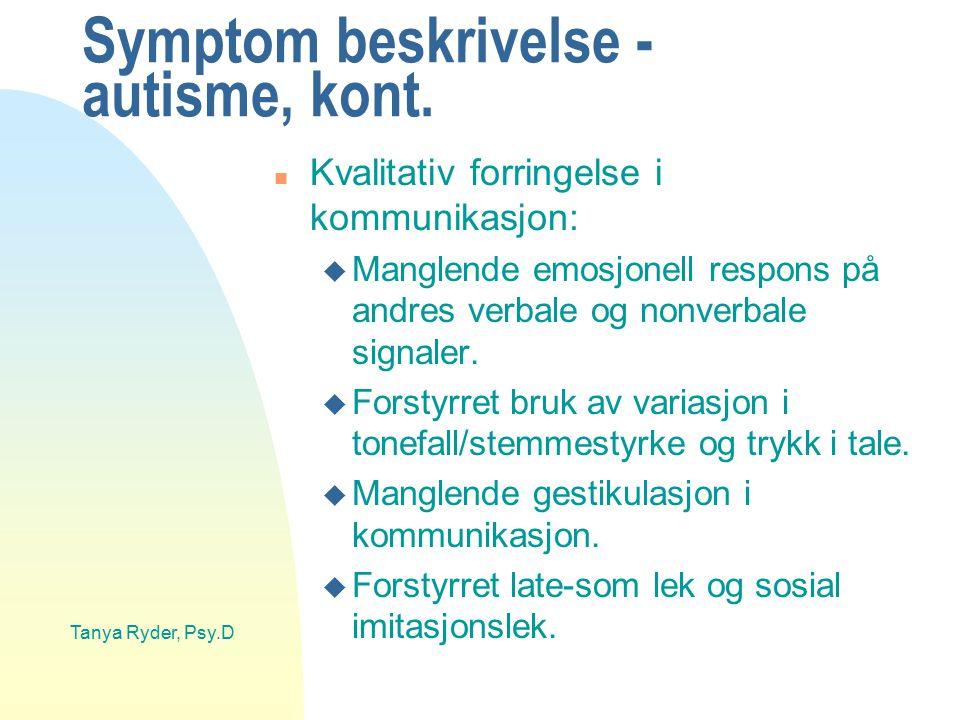 Symptom beskrivelse - autisme, kont.