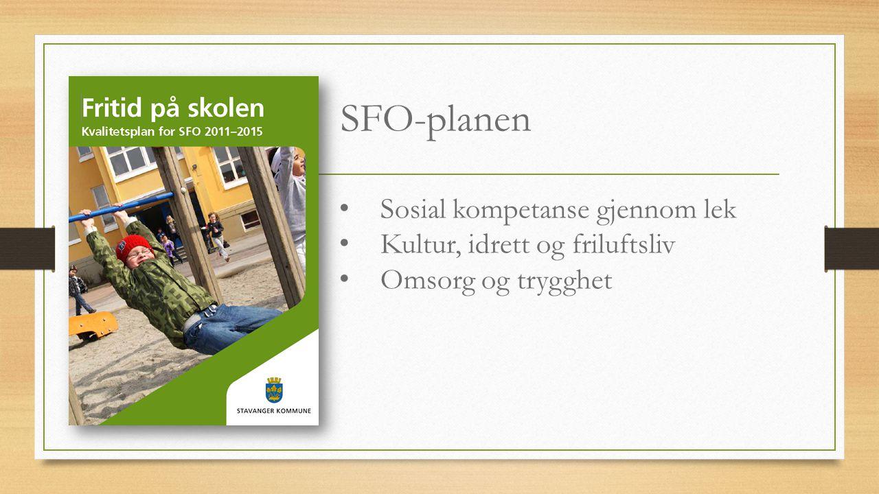 SFO-planen Sosial kompetanse gjennom lek Kultur, idrett og friluftsliv