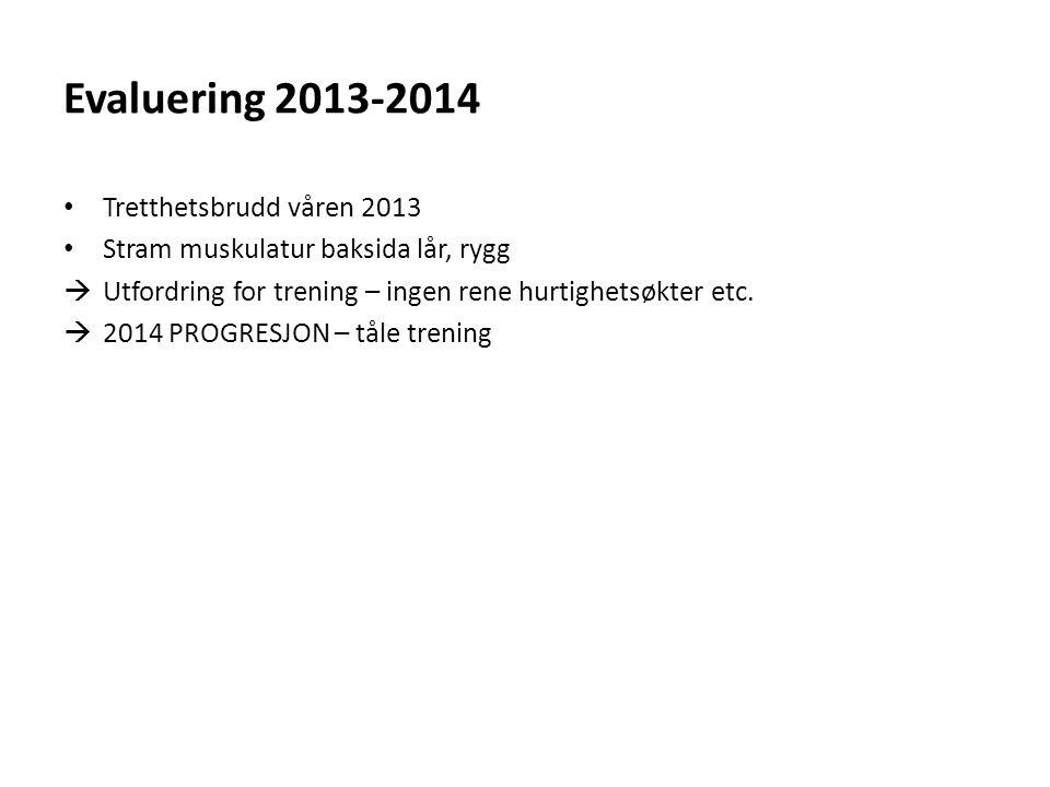 Evaluering 2013-2014 Tretthetsbrudd våren 2013