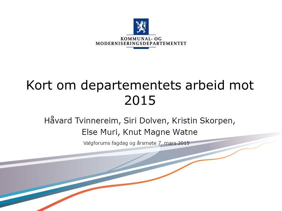 Kort om departementets arbeid mot 2015