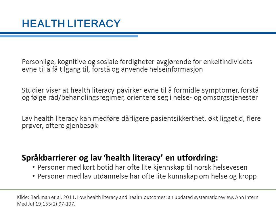 HEALTH LITERACY Språkbarrierer og lav 'health literacy' en utfordring: