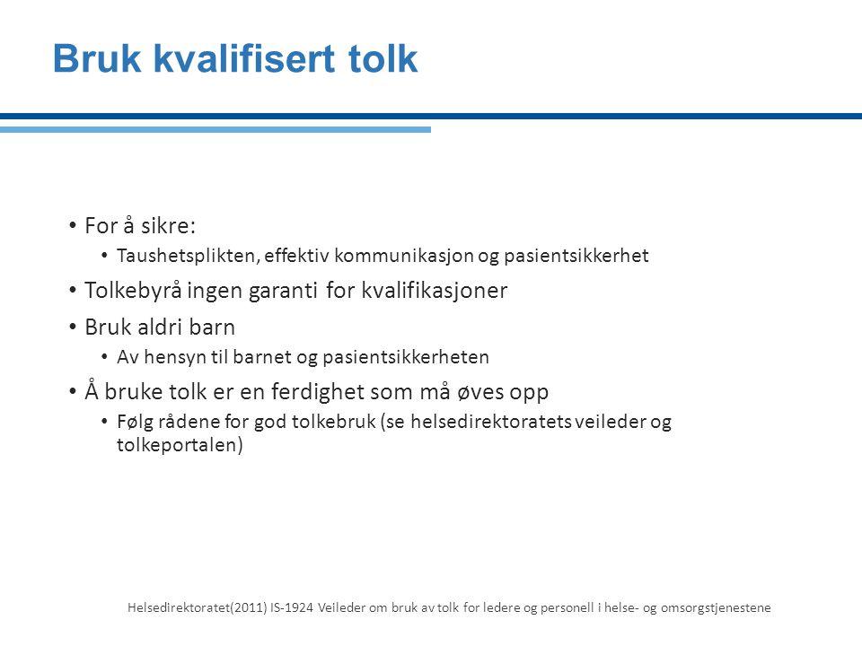 Bruk kvalifisert tolk For å sikre: