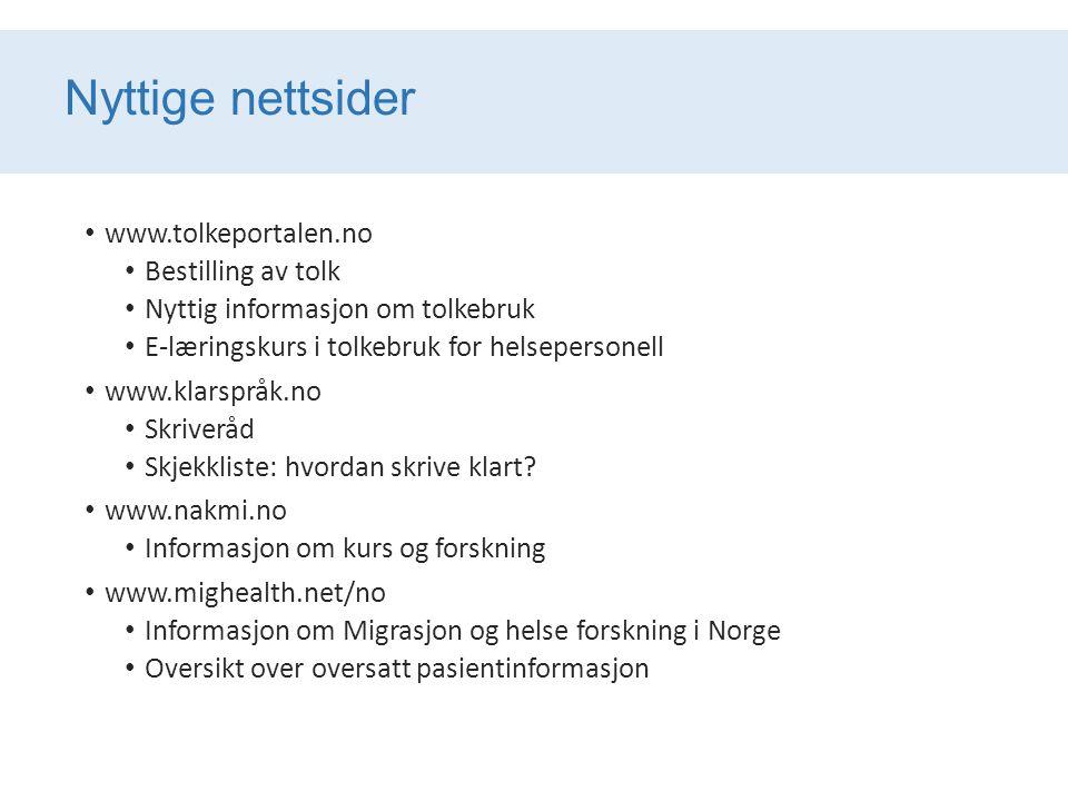Nyttige nettsider www.tolkeportalen.no Bestilling av tolk