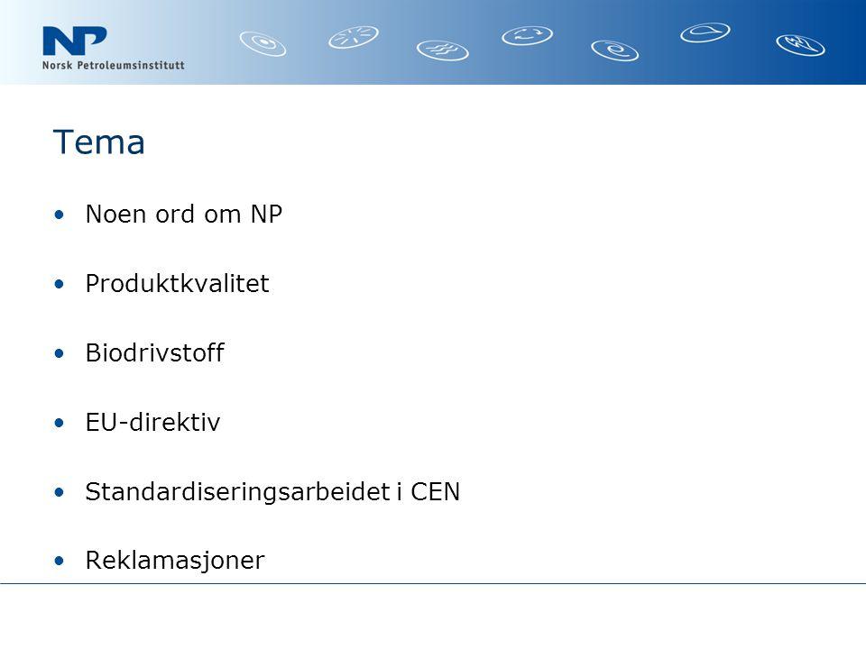 Tema Noen ord om NP Produktkvalitet Biodrivstoff EU-direktiv