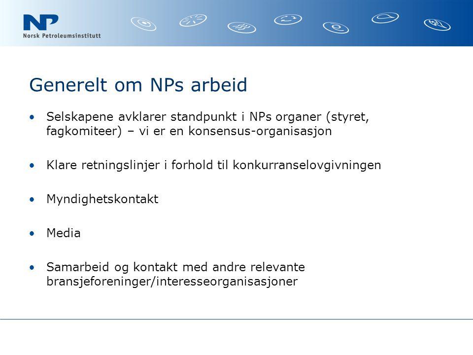 Generelt om NPs arbeid Selskapene avklarer standpunkt i NPs organer (styret, fagkomiteer) – vi er en konsensus-organisasjon.